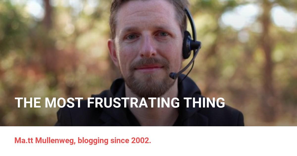 Photo Matt » The Most Frustrating Thing